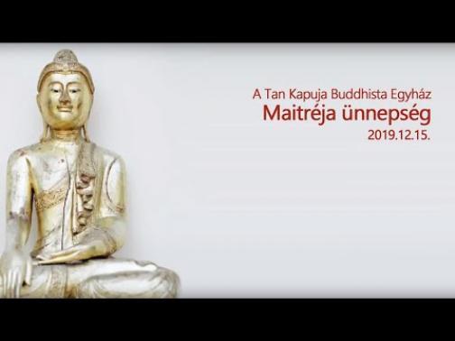 Maitréja-ünnepség 2019. Szertartás, meditáció és koncert.