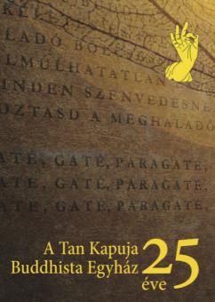 A Tan Kapuja Buddhista Egyház 25 éve