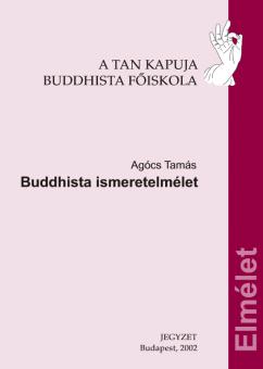 Agócs Tamás: Buddhista ismeretelmélet