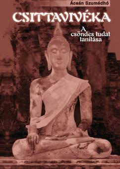 Ácsán Szumédhó: Csittavivéka – A csöndes tudat tanítása